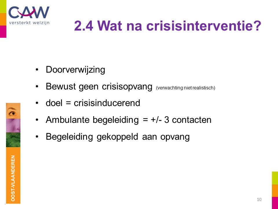 10 2.4 Wat na crisisinterventie.