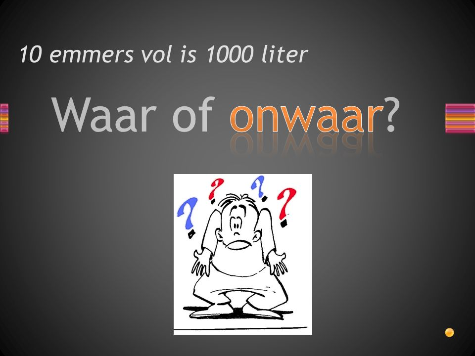 Waar of onwaar? 10 emmers vol is 1000 liter