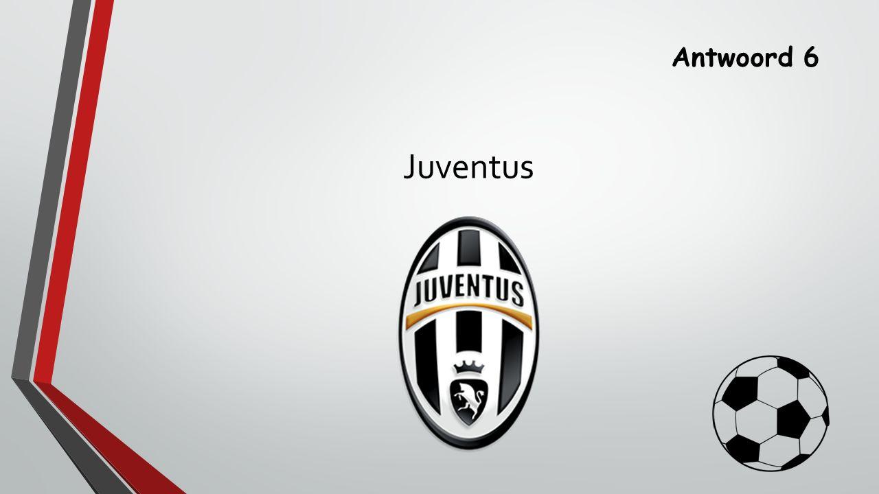 Antwoord 6 Juventus