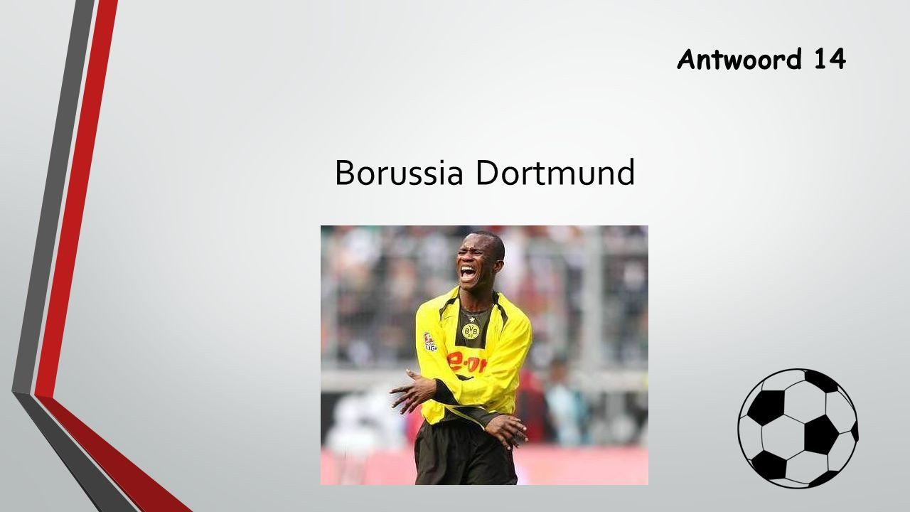 Antwoord 14 Borussia Dortmund