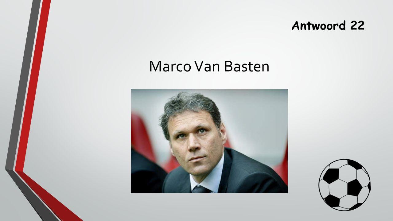 Antwoord 22 Marco Van Basten
