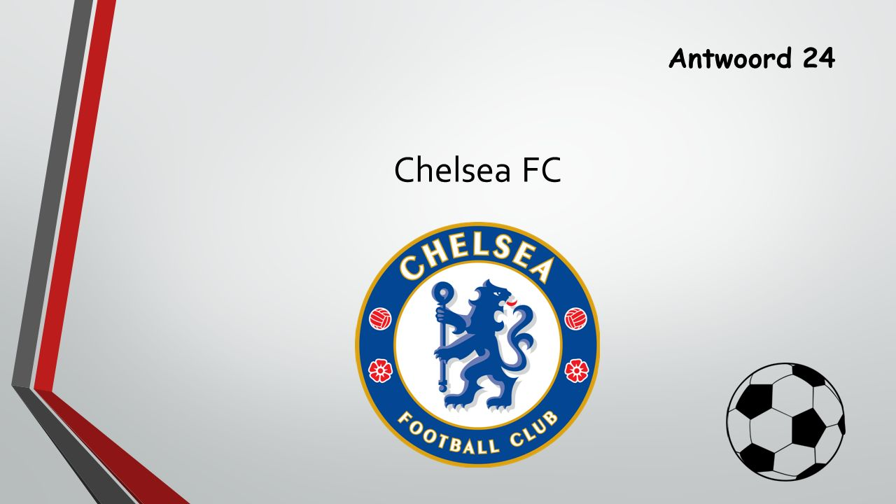Antwoord 24 Chelsea FC