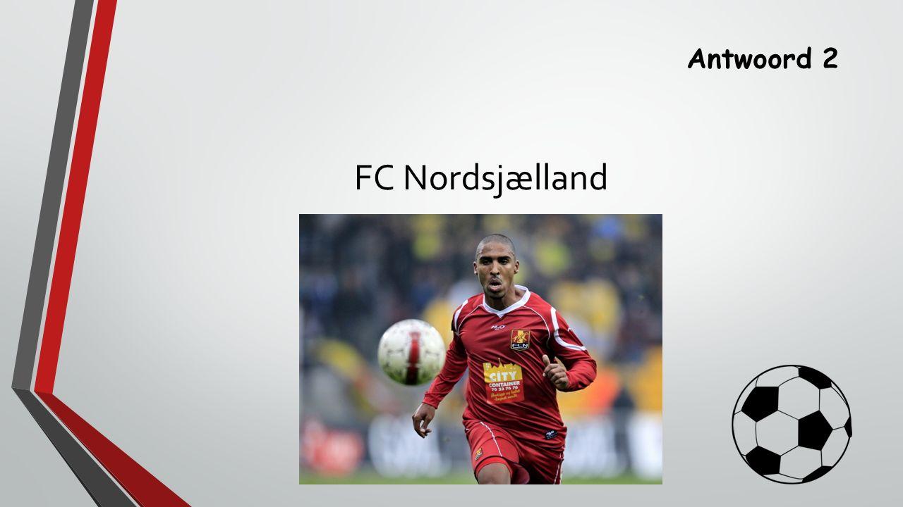 Antwoord 2 FC Nordsjælland