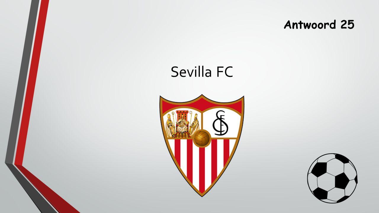 Antwoord 25 Sevilla FC