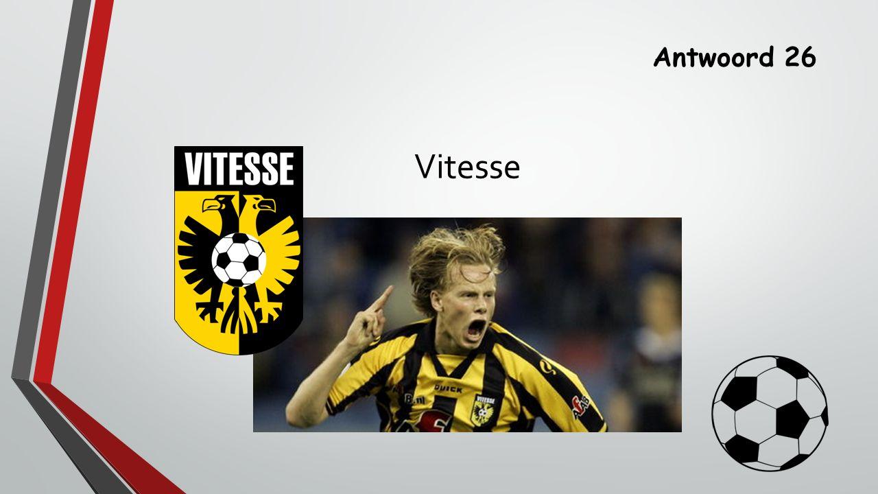 Antwoord 26 Vitesse
