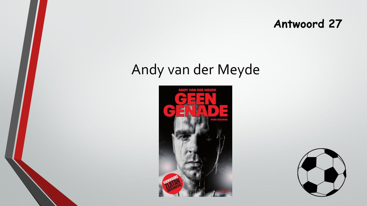 Antwoord 27 Andy van der Meyde