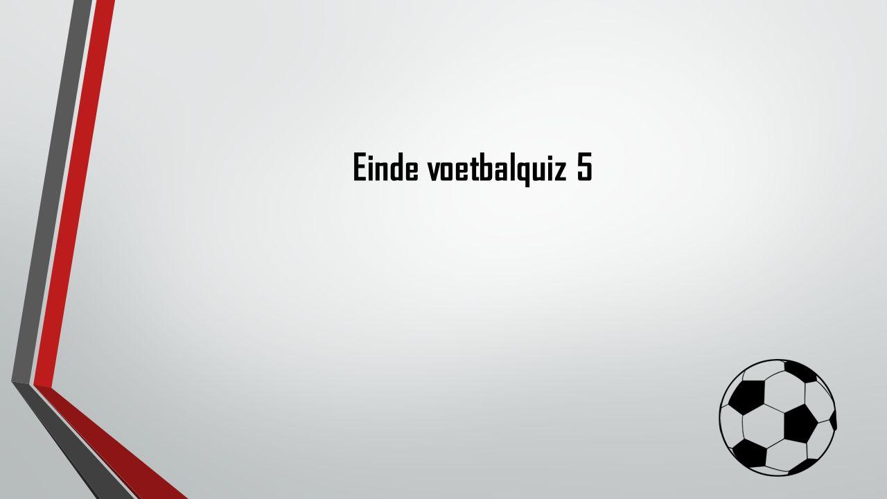 Einde voetbalquiz 5