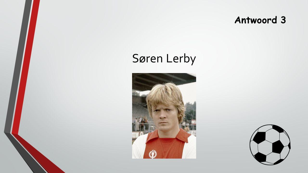 Antwoord 3 Søren Lerby
