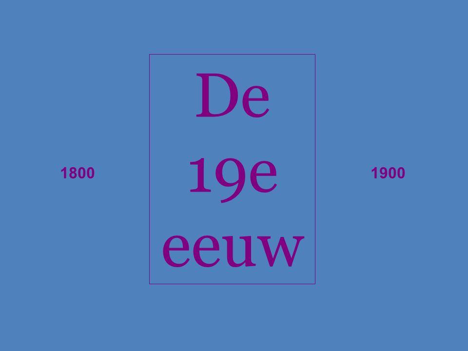 De 19e eeuw 1800 1900