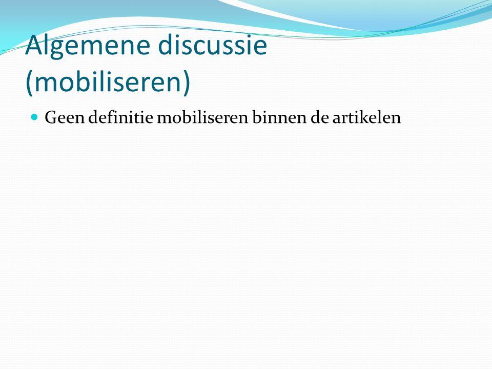 Algemene discussie (mobiliseren) Geen definitie mobiliseren binnen de artikelen