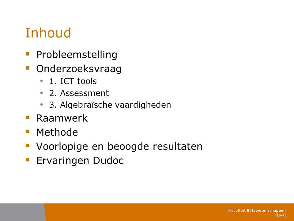 Inhoud  Probleemstelling  Onderzoeksvraag 1. ICT tools 2.