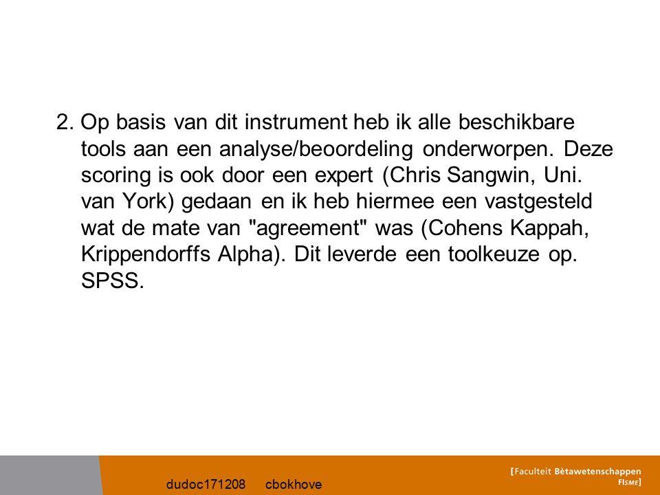 dudoc171208 cbokhove 2. Op basis van dit instrument heb ik alle beschikbare tools aan een analyse/beoordeling onderworpen. Deze scoring is ook door ee