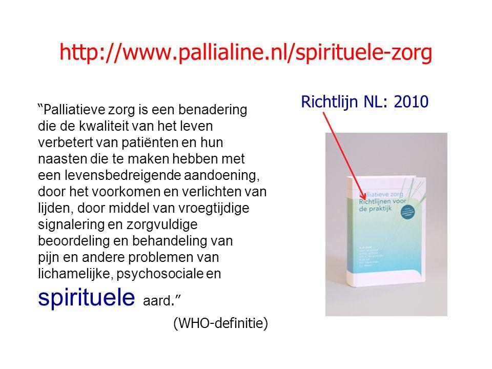 """http://www.pallialine.nl/spirituele-zorg """"P alliatieve zorg is een benadering die de kwaliteit van het leven verbetert van patiënten en hun naasten di"""