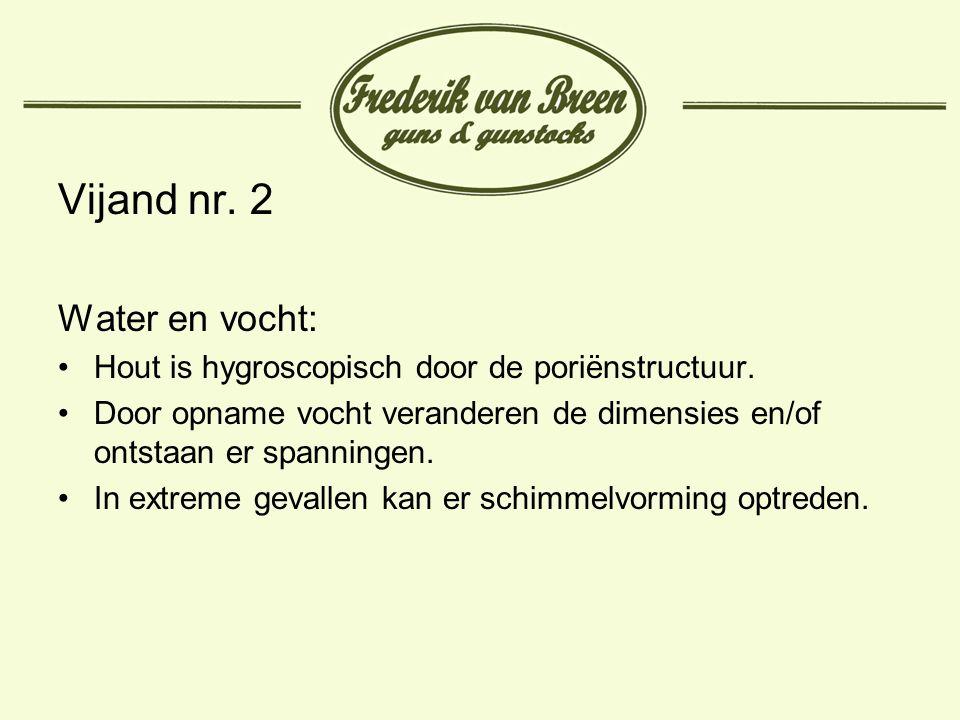 Vijand nr. 2 Water en vocht: Hout is hygroscopisch door de poriënstructuur. Door opname vocht veranderen de dimensies en/of ontstaan er spanningen. In