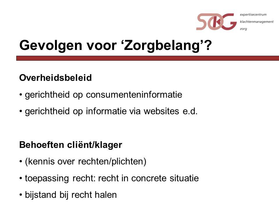 Toekomst Bestaansrecht Informatie en klachtenopvang Vormen: dienst in kader verplichting zorgaanbieder .