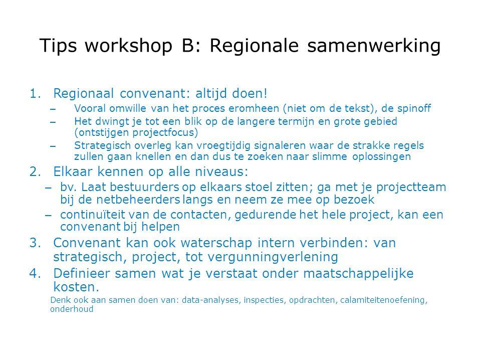 Tips workshop B: Regionale samenwerking 1.Regionaal convenant: altijd doen.