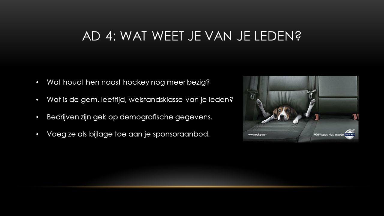AD 4: WAT WEET JE VAN JE LEDEN. Wat houdt hen naast hockey nog meer bezig.