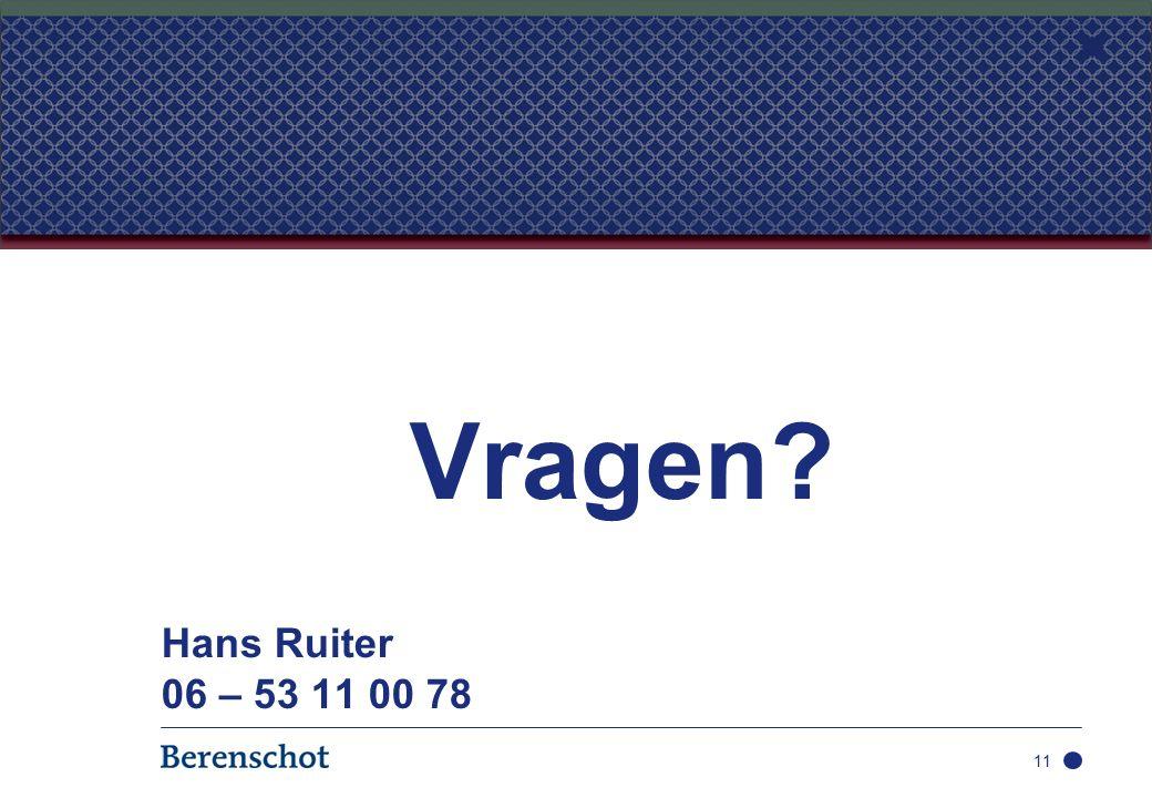 Vragen Hans Ruiter 06 – 53 11 00 78 11