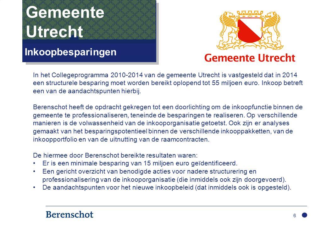 6 Inkoopbesparingen Gemeente Utrecht In het Collegeprogramma 2010-2014 van de gemeente Utrecht is vastgesteld dat in 2014 een structurele besparing moet worden bereikt oplopend tot 55 miljoen euro.