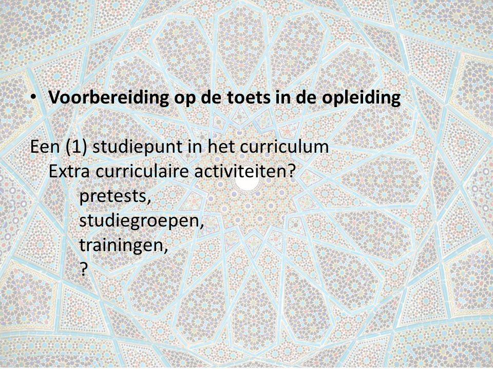 Voorbereiding op de toets in de opleiding Een (1) studiepunt in het curriculum Extra curriculaire activiteiten.