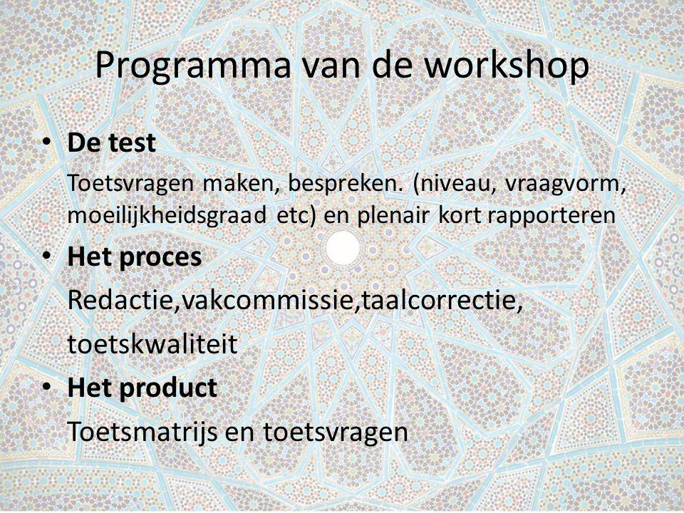 Programma van de workshop De test Toetsvragen maken, bespreken.