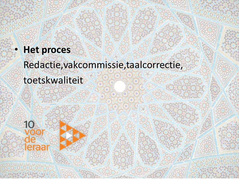 Het proces Redactie,vakcommissie,taalcorrectie, toetskwaliteit