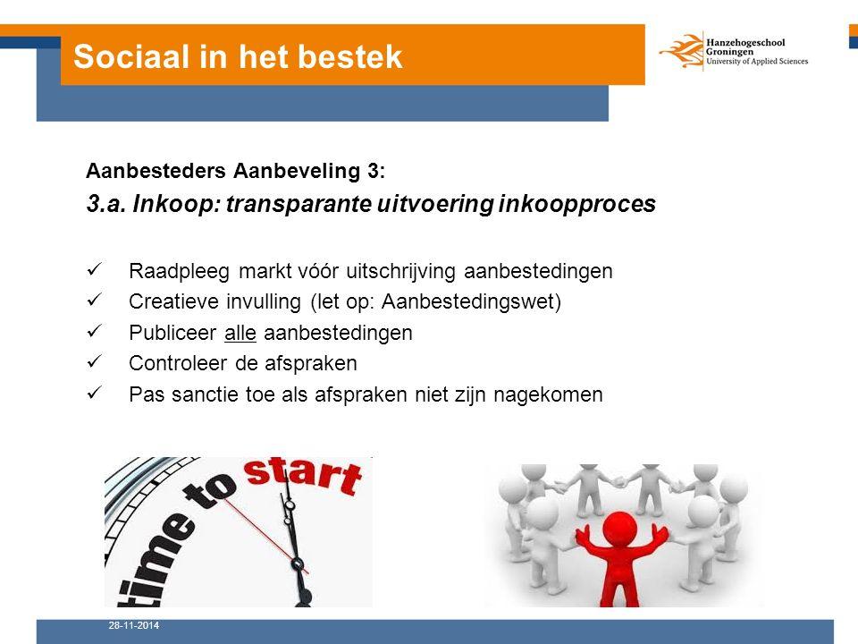 Sociaal in het bestek Aanbesteders Aanbeveling 3: 3.a. Inkoop: transparante uitvoering inkoopproces Raadpleeg markt vóór uitschrijving aanbestedingen