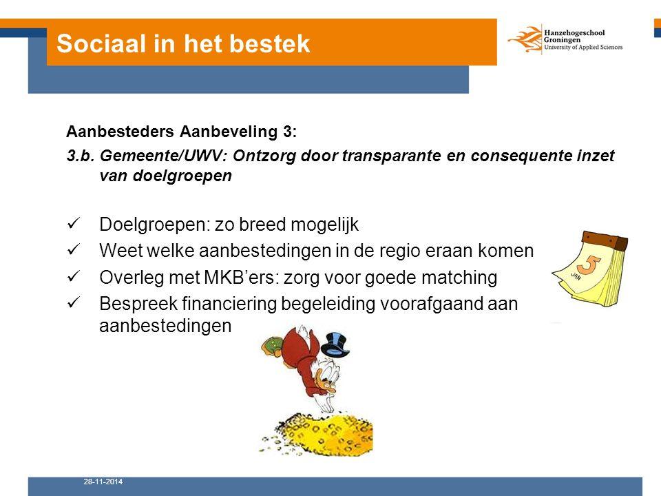 Sociaal in het bestek Aanbesteders Aanbeveling 3: 3.b. Gemeente/UWV: Ontzorg door transparante en consequente inzet van doelgroepen Doelgroepen: zo br