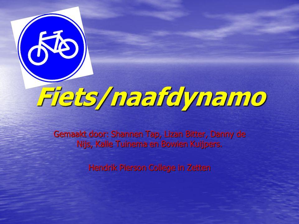 Fiets/naafdynamo Gemaakt door: Shannen Tap, Lizan Bitter, Danny de Nijs, Kalle Tuinema en Bowien Kuijpers. Hendrik Pierson College in Zetten