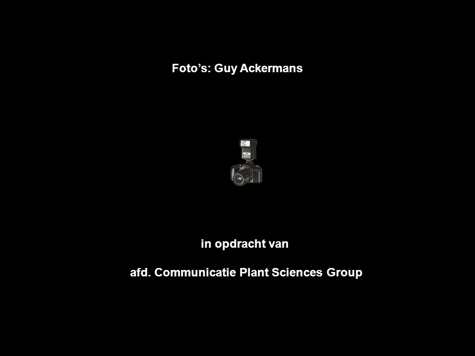 Foto's: Guy Ackermans in opdracht van afd. Communicatie Plant Sciences Group
