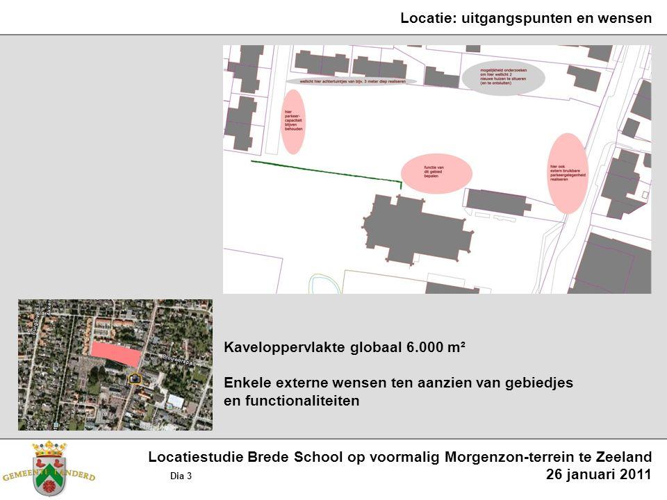 Locatie: uitgangspunten en wensen Kaveloppervlakte globaal 6.000 m² Enkele externe wensen ten aanzien van gebiedjes en functionaliteiten Locatiestudie