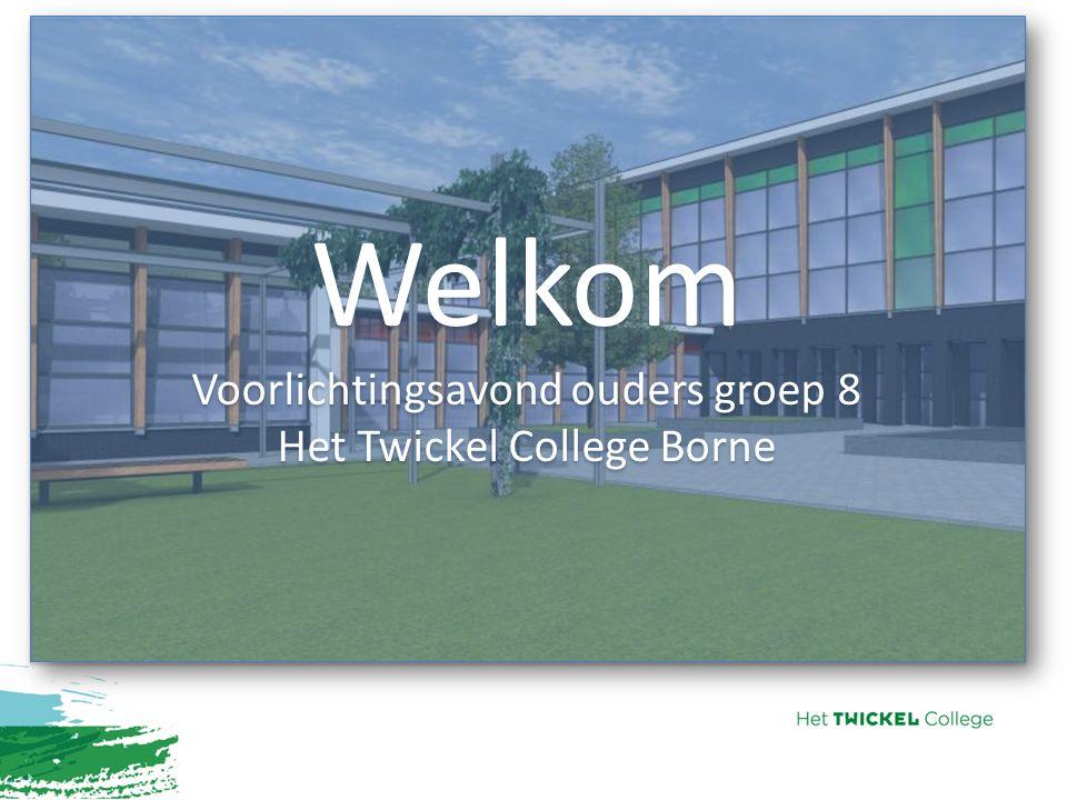 Welkom Voorlichtingsavond ouders groep 8 Het Twickel College Borne Welkom Voorlichtingsavond ouders groep 8 Het Twickel College Borne