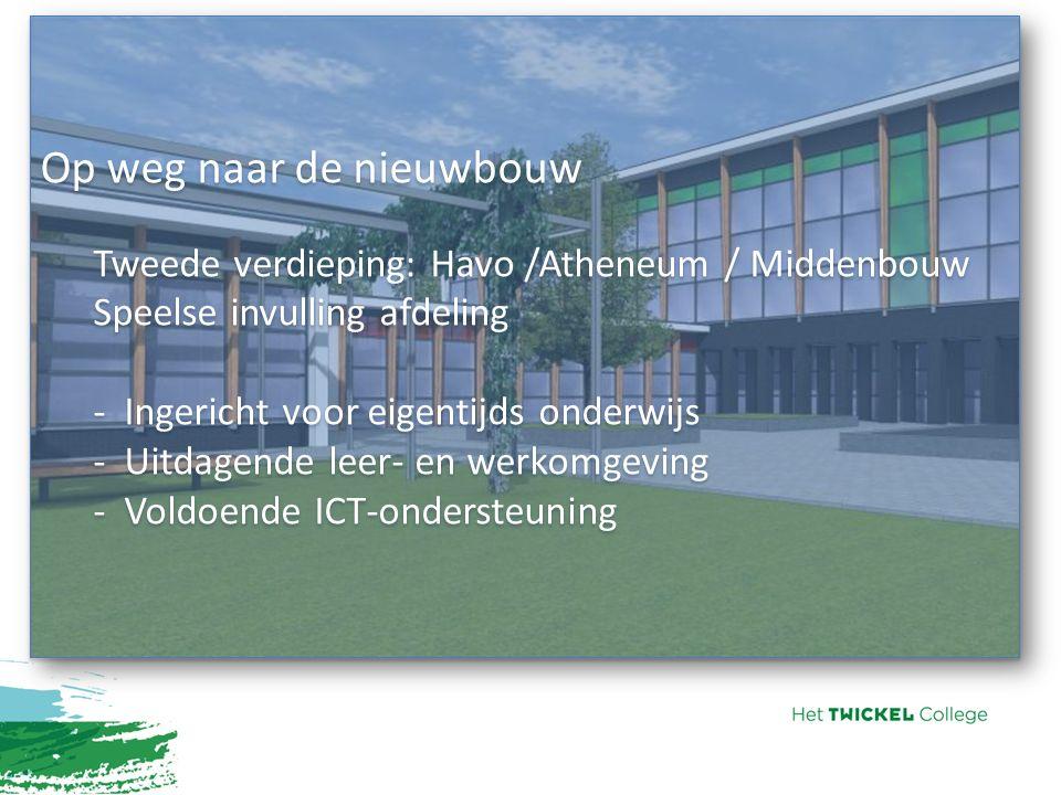 Op weg naar de nieuwbouw Tweede verdieping: Havo /Atheneum / Middenbouw Speelse invulling afdeling - Ingericht voor eigentijds onderwijs - Uitdagende