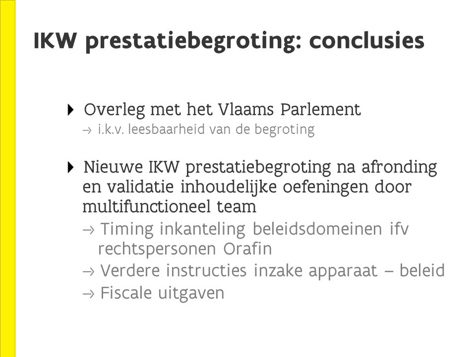 IKW prestatiebegroting: conclusies Overleg met het Vlaams Parlement i.k.v.