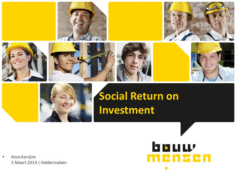 Koos Karsijns 5 Maart 2014 | Geldermalsen Social Return on Investment