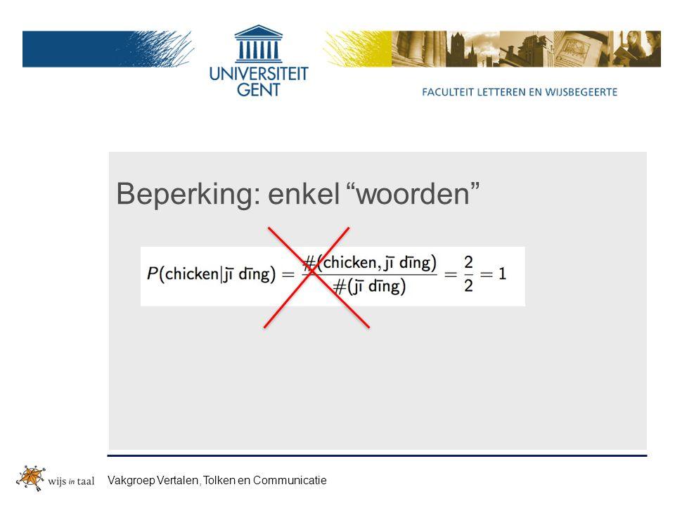 """Beperking: enkel """"woorden"""" Ji ding Vakgroep Vertalen, Tolken en Communicatie"""