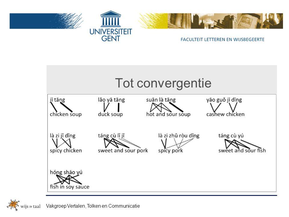 Tot convergentie Vakgroep Vertalen, Tolken en Communicatie