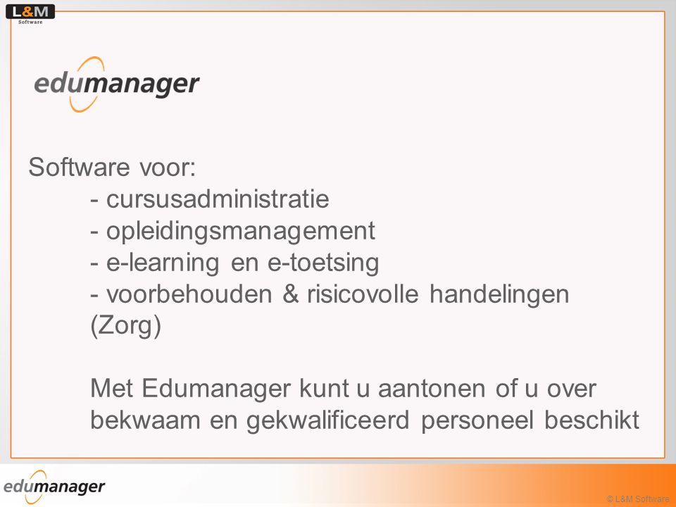 Software voor: - cursusadministratie - opleidingsmanagement - e-learning en e-toetsing - voorbehouden & risicovolle handelingen (Zorg) Met Edumanager