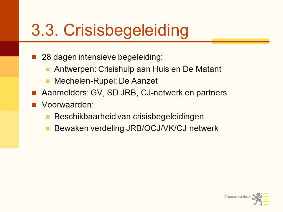 3.4.Crisisopvang Bij acute crisis (niet bij 'plaatsingscrisis' of T.O.