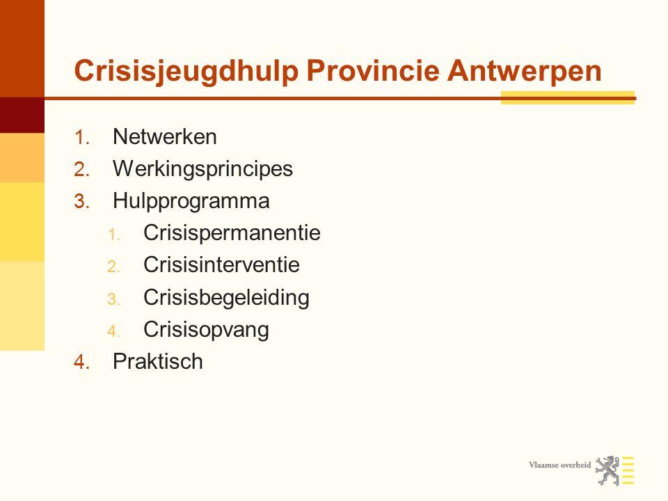 1.Drie netwerken CJ Crisisnetwerk Kempen Crisisnetwerk Antwerpen Crisisnetwerk Mechelen-Rupel