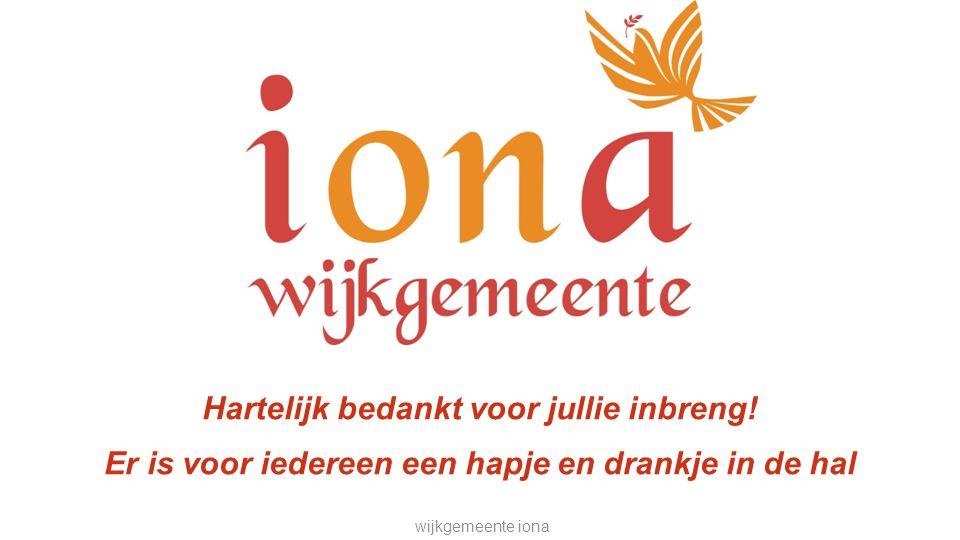 wijkgemeente iona Hartelijk bedankt voor jullie inbreng.