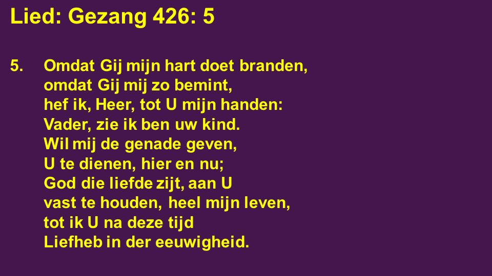 Lied: Gezang 426: 5 5.