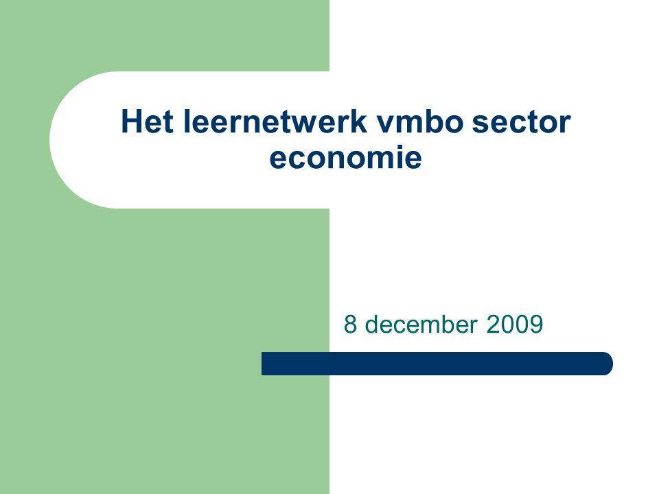 Het leernetwerk vmbo sector economie 8 december 2009