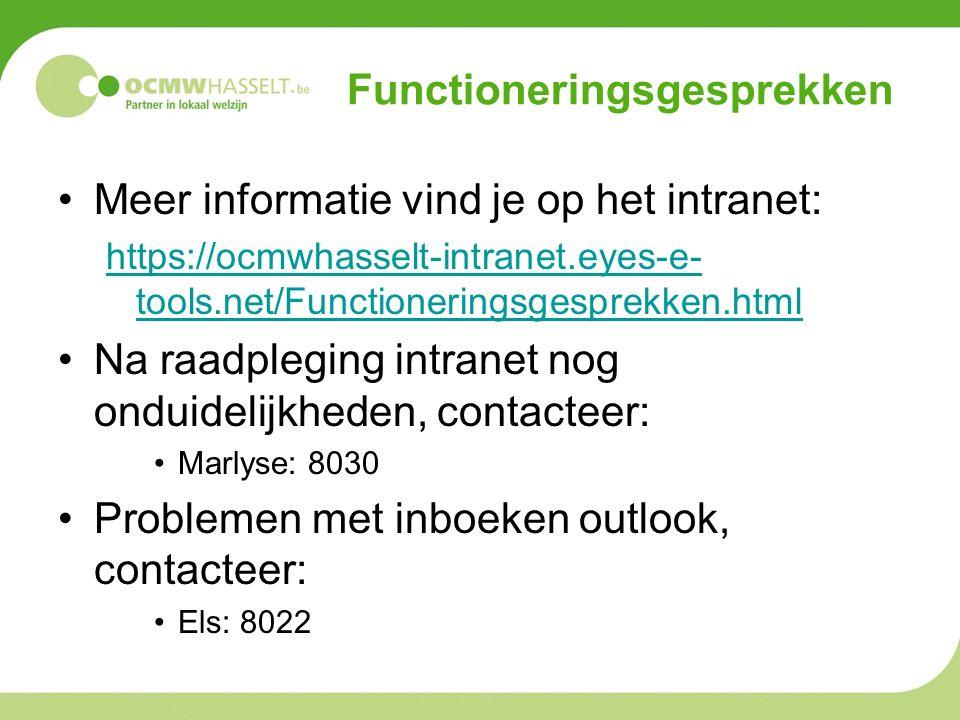 Functioneringsgesprekken Meer informatie vind je op het intranet: https://ocmwhasselt-intranet.eyes-e- tools.net/Functioneringsgesprekken.html Na raad