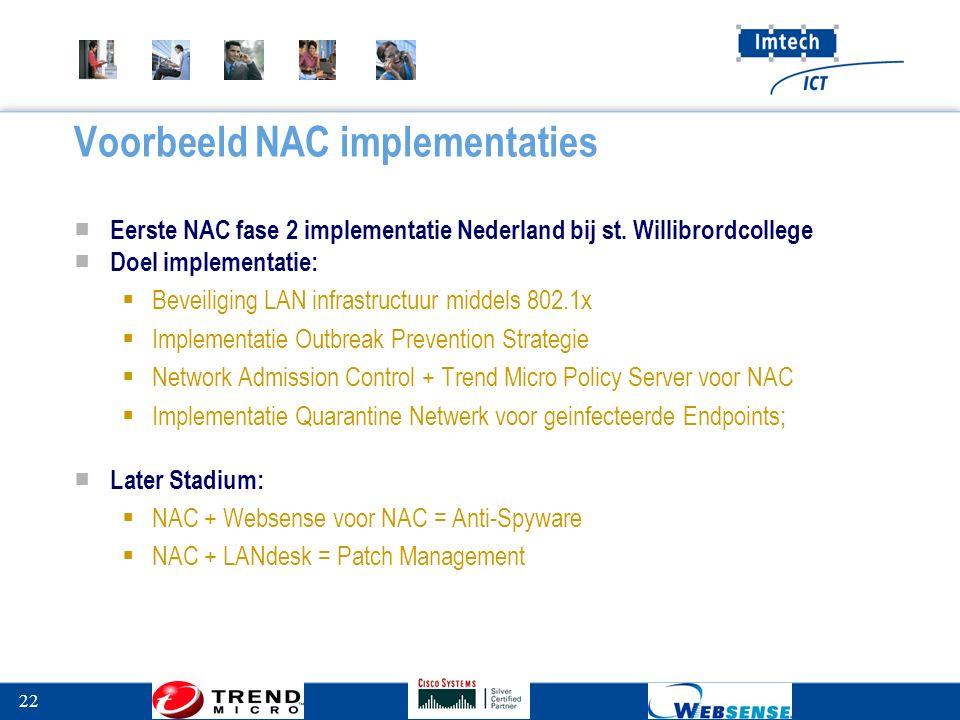 22 Voorbeeld NAC implementaties ■ Eerste NAC fase 2 implementatie Nederland bij st.