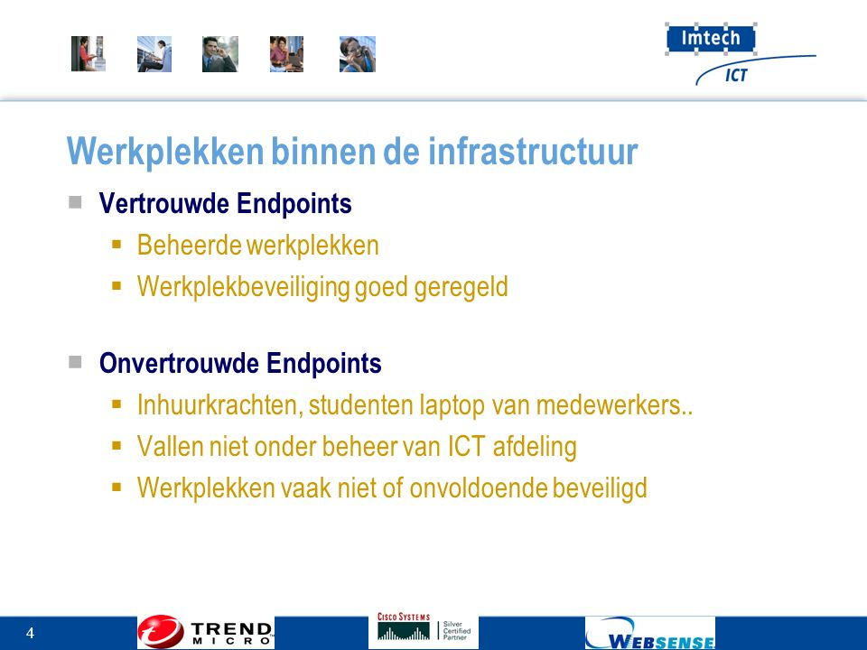 4 Werkplekken binnen de infrastructuur ■ Vertrouwde Endpoints  Beheerde werkplekken  Werkplekbeveiliging goed geregeld ■ Onvertrouwde Endpoints  Inhuurkrachten, studenten laptop van medewerkers..