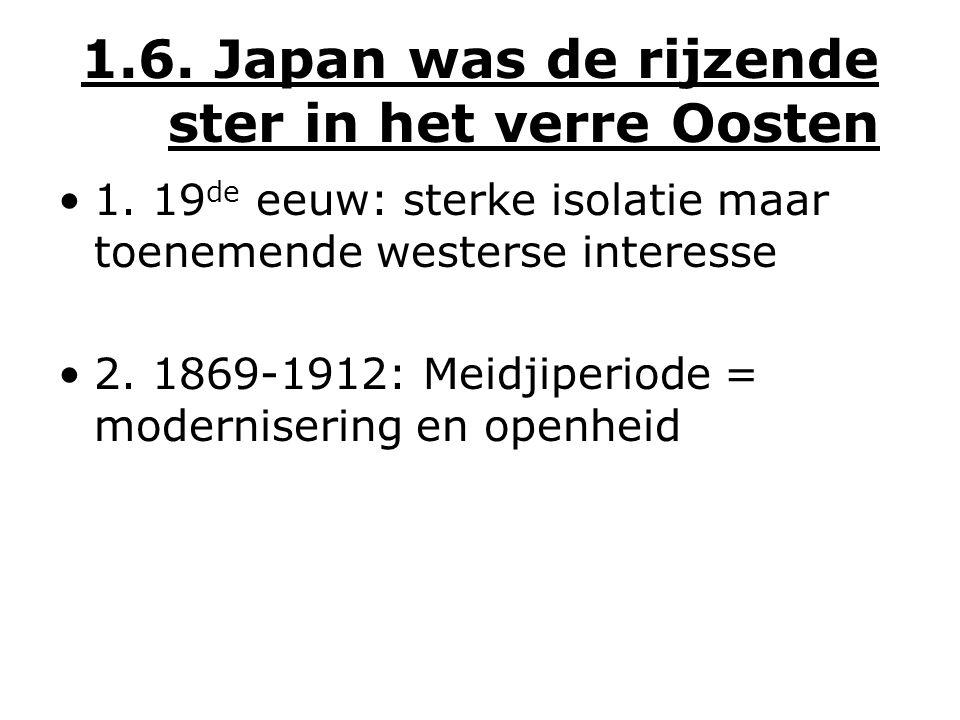 1.6. Japan was de rijzende ster in het verre Oosten 1.