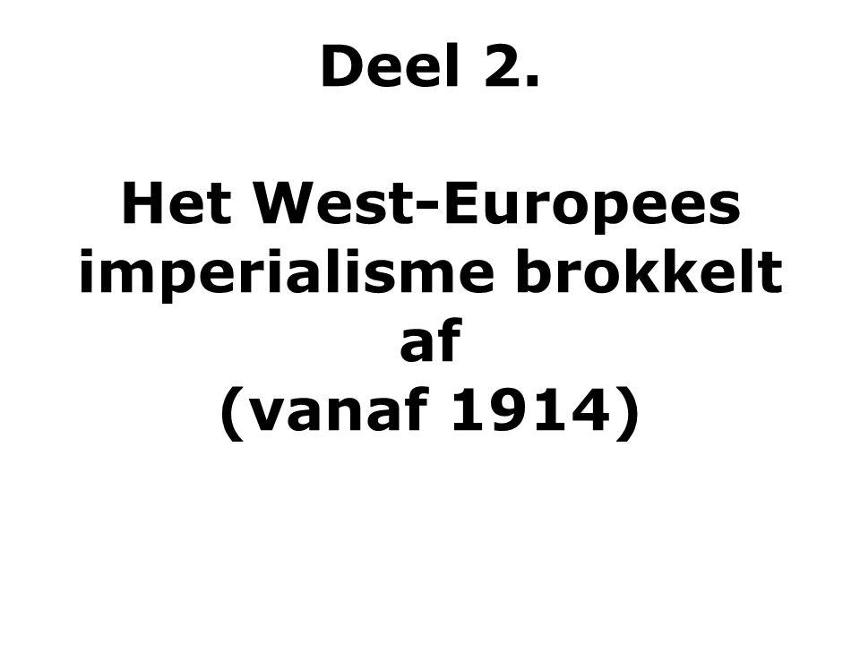 Deel 2. Het West-Europees imperialisme brokkelt af (vanaf 1914)