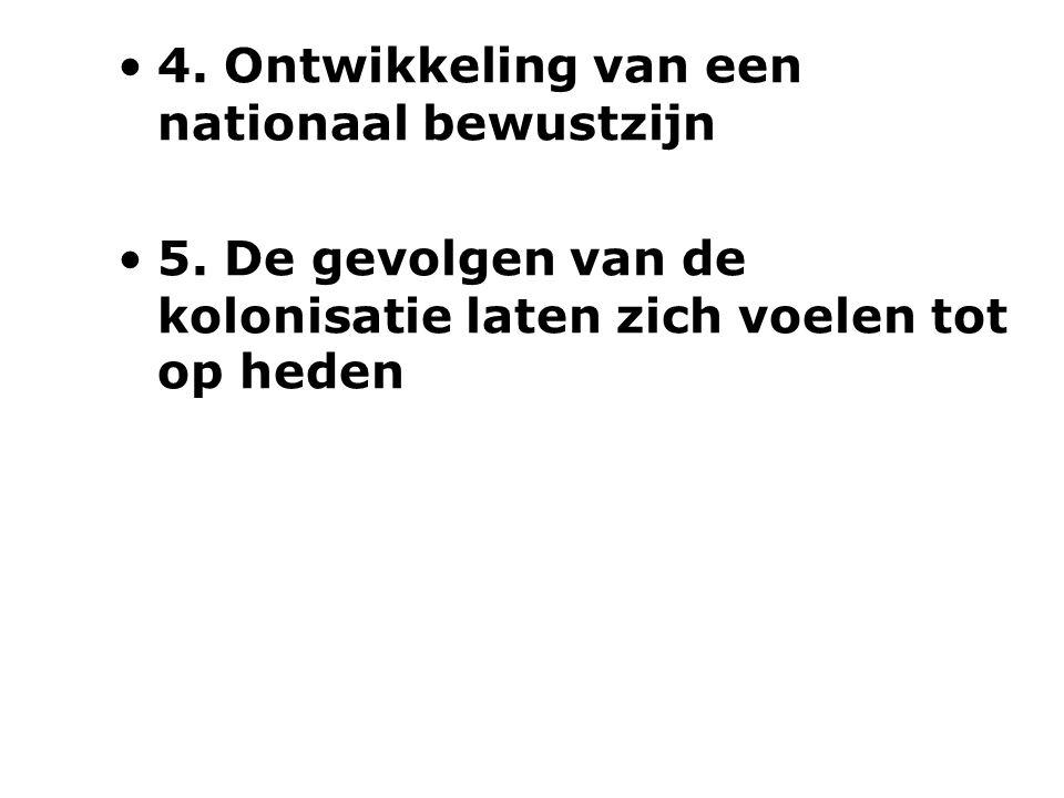 4. Ontwikkeling van een nationaal bewustzijn 5.