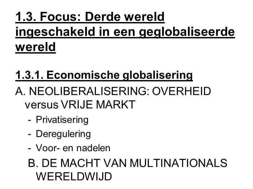 1.3. Focus: Derde wereld ingeschakeld in een geglobaliseerde wereld 1.3.1.
